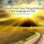 Awaken from Your Forgetfulness – Part One