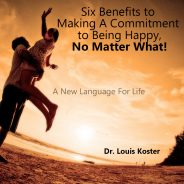 Six Benefits to Happiness, No Matter What!